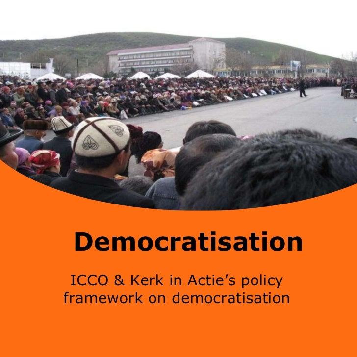 Democratisation ICCO & Kerk in Actie's policy framework on democratisation
