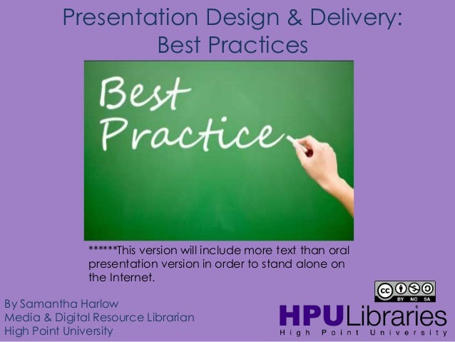 Presentation Design & Delivery: Best Practices  ******This version will include more text than oral presentation version i...