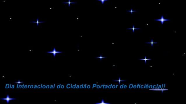 Dia Internacional do Cidadão Portador de Deficiência!!