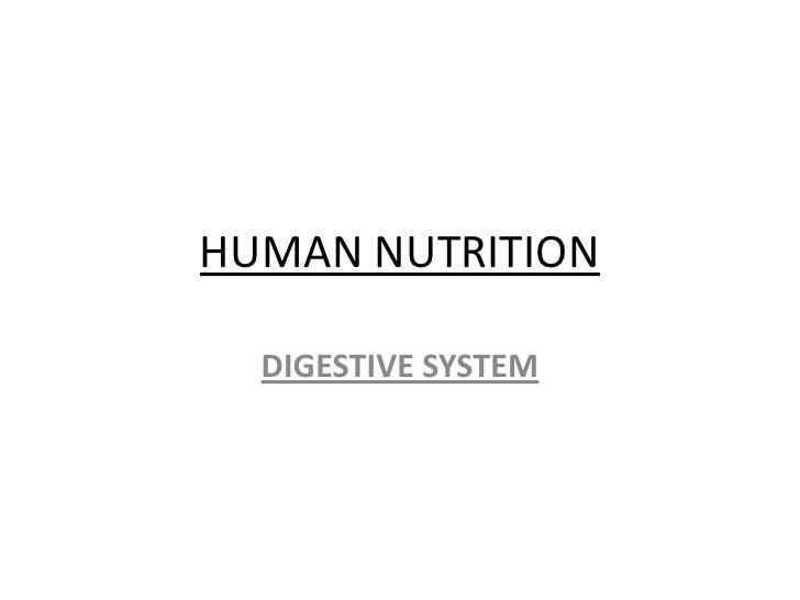 HUMAN NUTRITION  DIGESTIVE SYSTEM