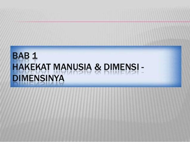 BAB 1 HAKEKAT MANUSIA & DIMENSI - DIMENSINYA