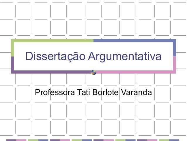 Dissertação ArgumentativaProfessora Tati Borlote Varanda