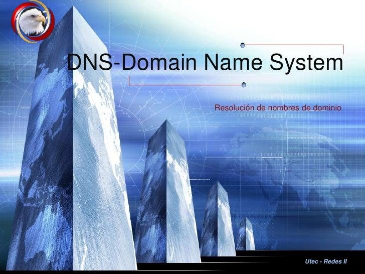 Utec - Redes II<br />DNS-Domain Name System <br />Resolución de nombres de dominio<br />