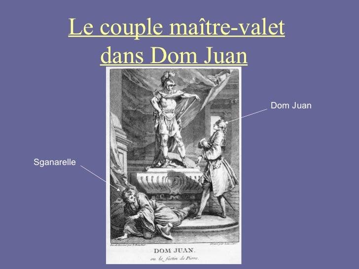 Le couple maître-valet dans Dom Juan   Dom Juan Sganarelle
