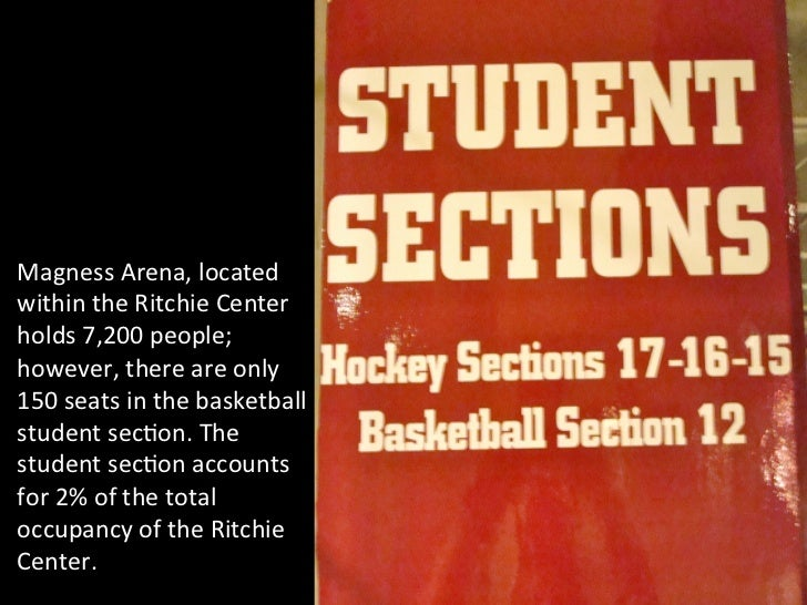 •  The	  	  Magness	  Arena,	  located	  within	  the	  Ritchie	  Center	  holds	  7,200	  people;	  however,	  there	  ar...