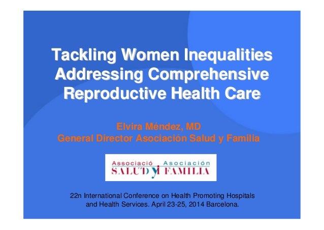 Tackling Women InequalitiesTackling Women Inequalities Addressing ComprehensiveAddressing Comprehensive Reproductive Healt...