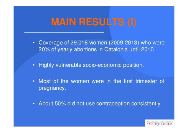 CONCLUSIONS (II) •• INTEGRATIONINTEGRATION: The Programme integrates greater accessibility to safe abortion and free post-...