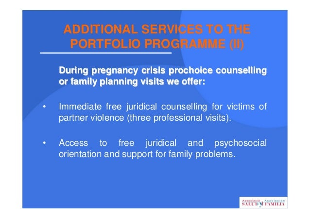 ADDITIONAL SERVICES TO THE PORTFOLIO PROGRAMME (II) During pregnancy crisis prochoice counsellingDuring pregnancy crisis p...