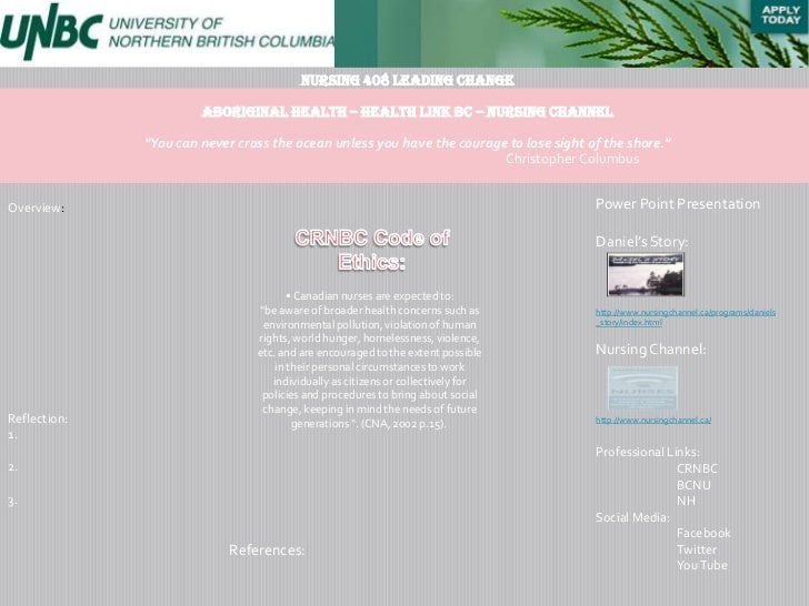 "Nursing 408 Leading Change                       Aboriginal Health – Health link BC – Nursing Channel              ""You ca..."