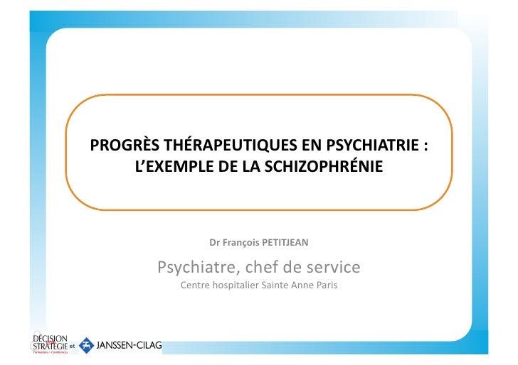 PROGRÈS  THÉRAPEUTIQUES  EN  PSYCHIATRIE  :              L'EXEMPLE  DE  LA  SCHIZOPHRÉNIE             ...