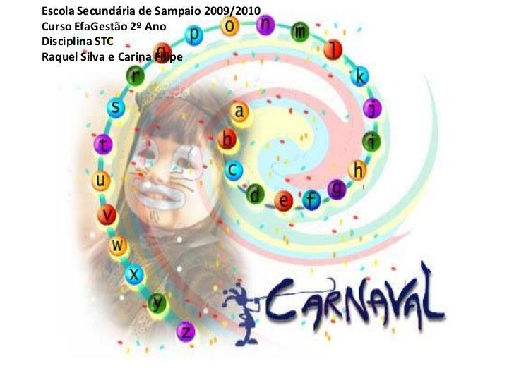Escola Secundária de Sampaio 2009/2010Curso EfaGestão 2º AnoDisciplina STCRaquel Silva e Carina Filipe