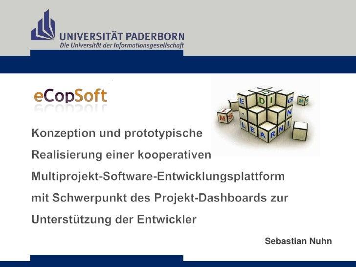 Konzeption und prototypische <br />Realisierung einer kooperativen <br />Multiprojekt-Software-Entwicklungsplattform <br /...