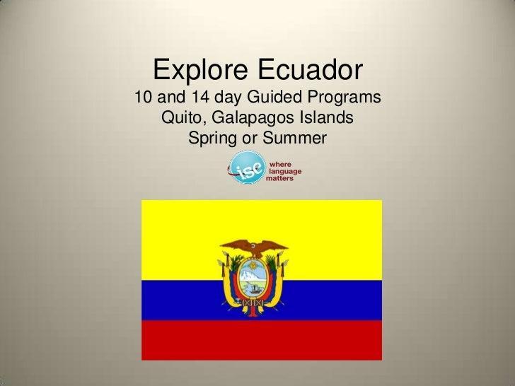 Explore Ecuador10 and 14 day Guided ProgramsQuito, Galapagos IslandsSpring or Summer<br />