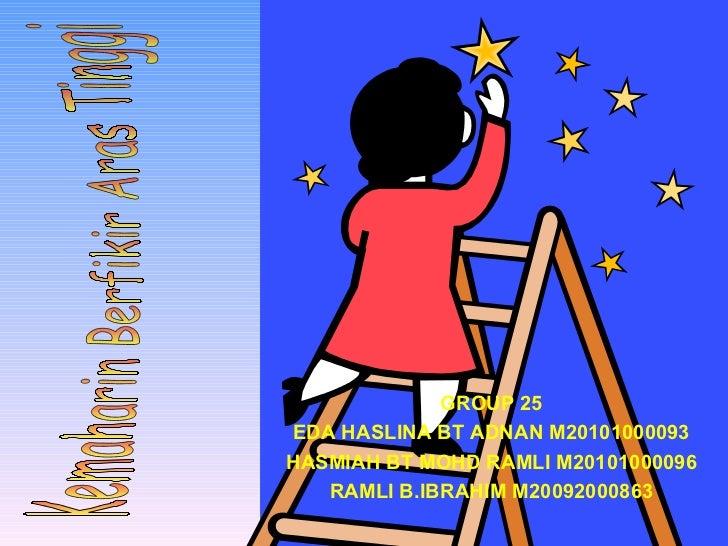 GROUP 25 EDA HASLINA BT ADNAN M20101000093 HASMIAH BT MOHD RAMLI M20101000096 RAMLI B.IBRAHIM M20092000863 Kemaharin Berfi...