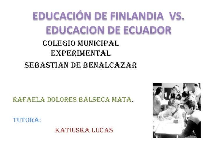 COLEGIO MUNICIPAL       EXPERIMENTAL  SEBASTIAN DE BENALCAZARRAFAELA DOLORES BALSECA MATA.TUTORA:          KATIUSKA LUCAS