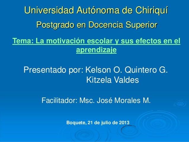 Universidad Autónoma de Chiriquí Postgrado en Docencia Superior Presentado por: Kelson O. Quintero G. Kitzela Valdes Boque...