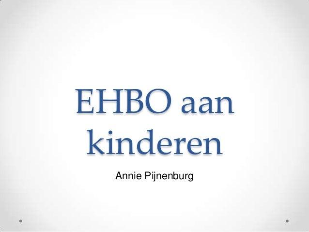 EHBO aan kinderen  Annie Pijnenburg