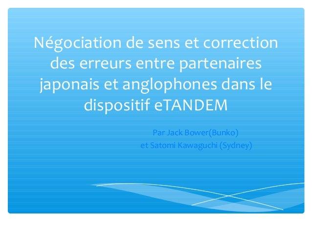 Négociation de sens et correction  des erreurs entre partenaires  japonais et anglophones dans le  dispositif eTANDEM  Par...