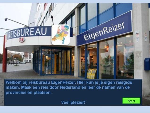 Welkom bij reisbureau EigenReizer. Hier kun je je eigen reisgidsmaken. Maak een reis door Nederland en leer de namen van d...