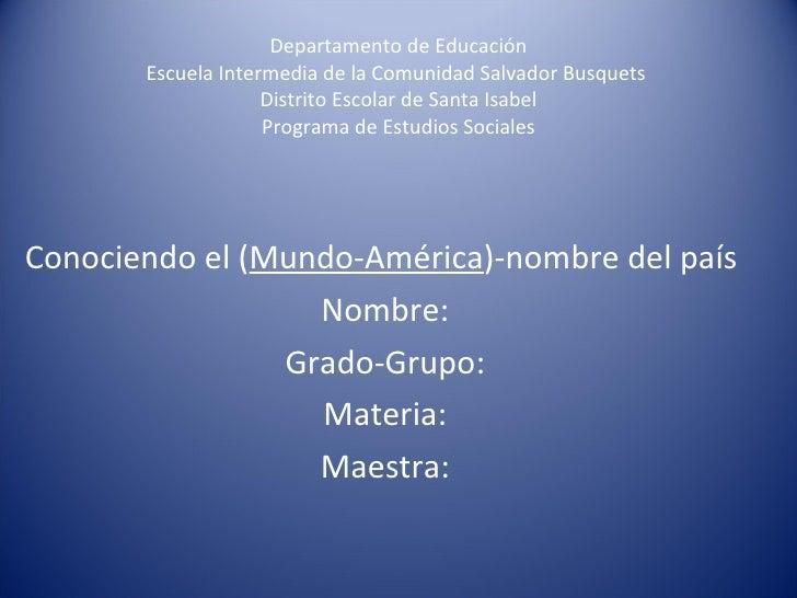 Departamento de Educación Escuela Intermedia de la Comunidad Salvador Busquets  Distrito Escolar de Santa Isabel Programa ...