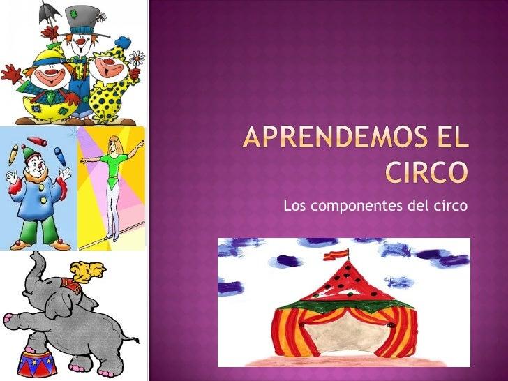Los componentes del circo