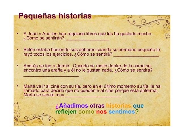 Pequeñas historias•   A Juan y Ana les han regalado libros que les ha gustado mucho    ¿Cómo se sentirán? ________________...