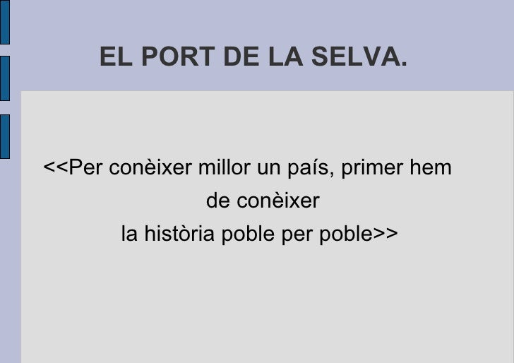 EL PORT DE LA SELVA.  <<Per conèixer millor un país, primer hem de conèixer la història poble per poble>>