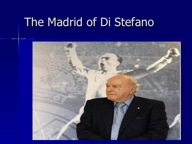 The Madrid of Di Stefano