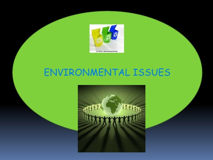 ENVIRONMENTAL ISSUES<br />