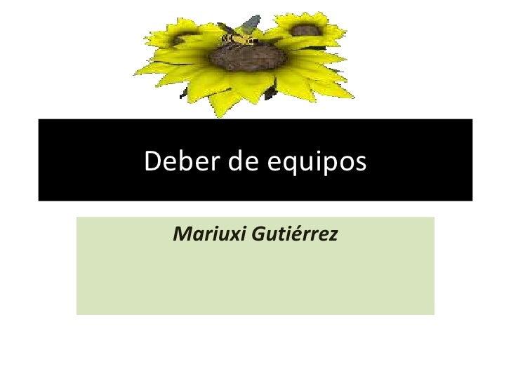 Deber de equipos  Mariuxi Gutiérrez