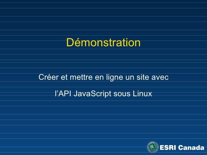 Démonstration Créer et mettre en ligne un site avec l'API JavaScript sous Linux