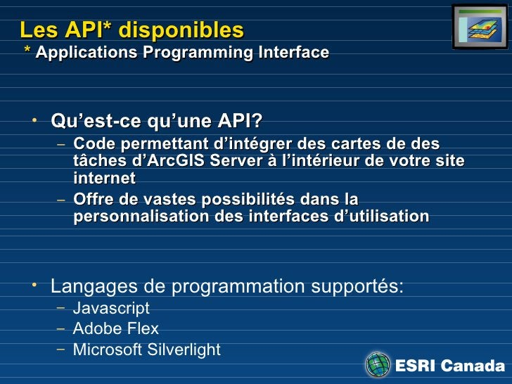 Les API* disponibles  *  Applications Programming Interface <ul><li>Qu'est-ce qu'une API? </li></ul><ul><ul><li>Code p erm...