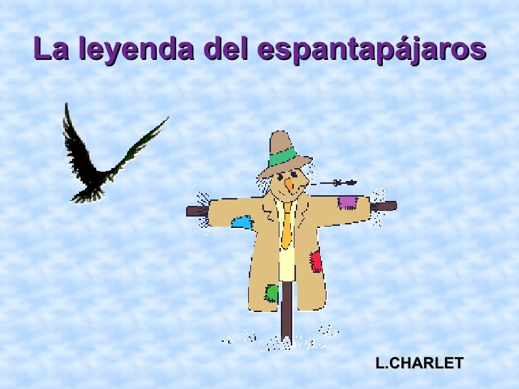 La leyenda del espantapájaros                     L.CHARLET