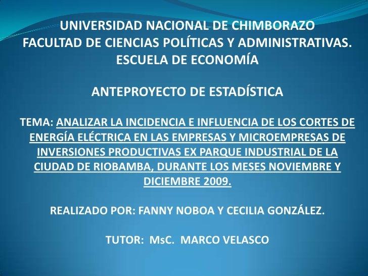 UNIVERSIDAD NACIONAL DE CHIMBORAZOFACULTAD DE CIENCIAS POLÍTICAS Y ADMINISTRATIVAS.ESCUELA DE ECONOMÍAANTEPROYECTO DE ESTA...