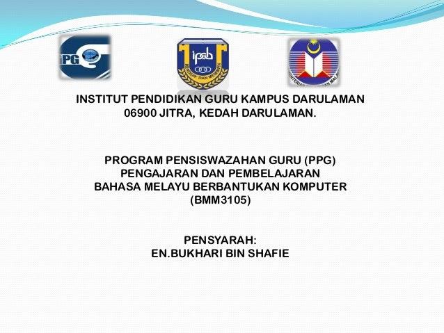 INSTITUT PENDIDIKAN GURU KAMPUS DARULAMAN       06900 JITRA, KEDAH DARULAMAN.   PROGRAM PENSISWAZAHAN GURU (PPG)     PENGA...