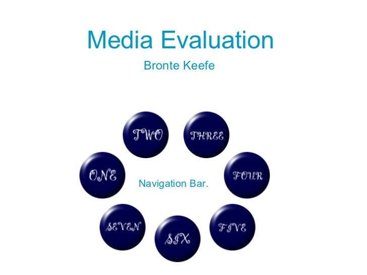 Media Evaluation Bronte Keefe Navigation Bar.