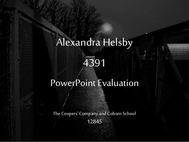 Alexandra Helsby 4391 PowerPoint Evaluation TheCoopers' Company and Coborn School 12845