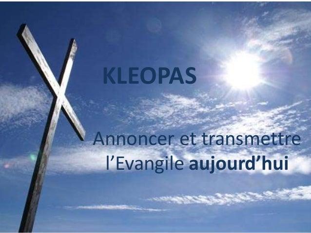 KLEOPAS Annoncer et transmettre l'Evangile aujourd'hui