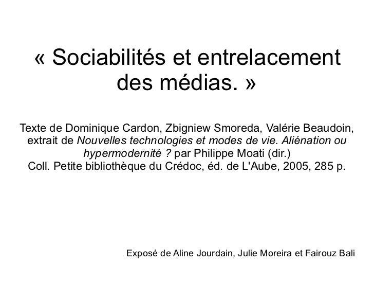 «Sociabilités et entrelacement          des médias.»Texte de Dominique Cardon, Zbigniew Smoreda, Valérie Beaudoin, extra...
