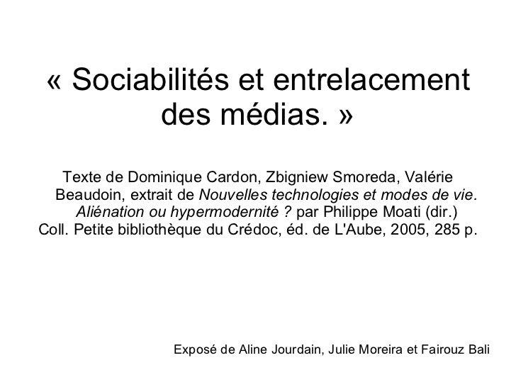«Sociabilités et entrelacement des médias.» Texte de Dominique Cardon, Zbigniew Smoreda, Valérie Beaudoin, extrait de  N...