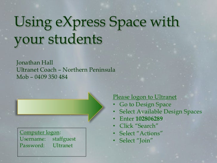 Using eXpress Space with your students<br />Jonathan Hall<br />Ultranet Coach – Northern Peninsula<br />Mob – 0409 350 484...