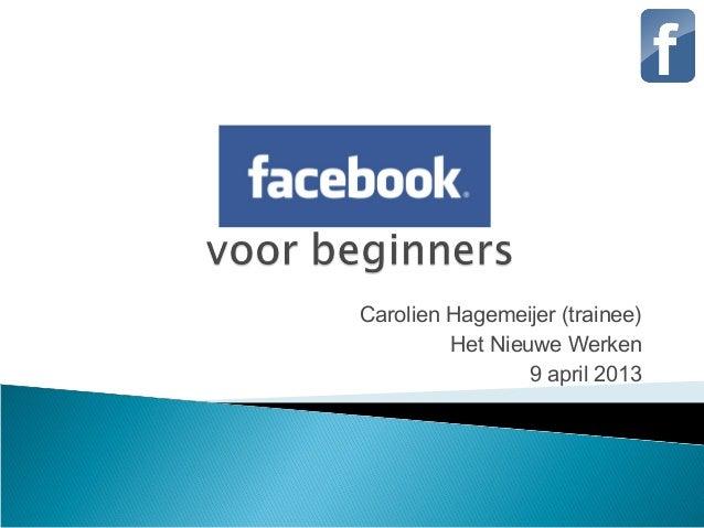Carolien Hagemeijer (trainee)         Het Nieuwe Werken                 9 april 2013