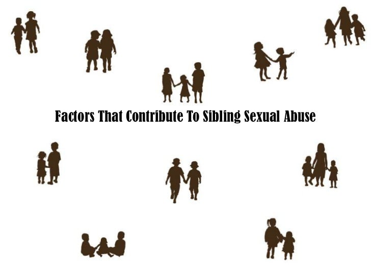 Factors That Contribute To Sibling Sexual Abuse<br />