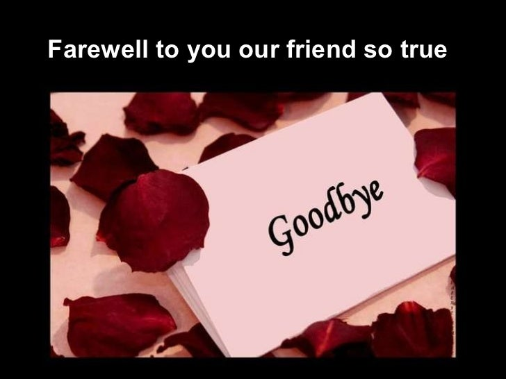 farewell agenda Farewell messages for colleagues: colleagues, team members and bosses who are more friends rather than mere co-workers deserve a special send off a touching message, heartfelt goodbye quotes, plethora of funny jokes, inspirational farewell.