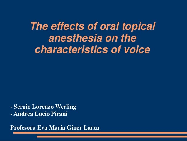 The effects of oral topical anesthesia on the characteristics of voice  - Sergio Lorenzo Werling - Andrea Lucio Pirani  Pr...