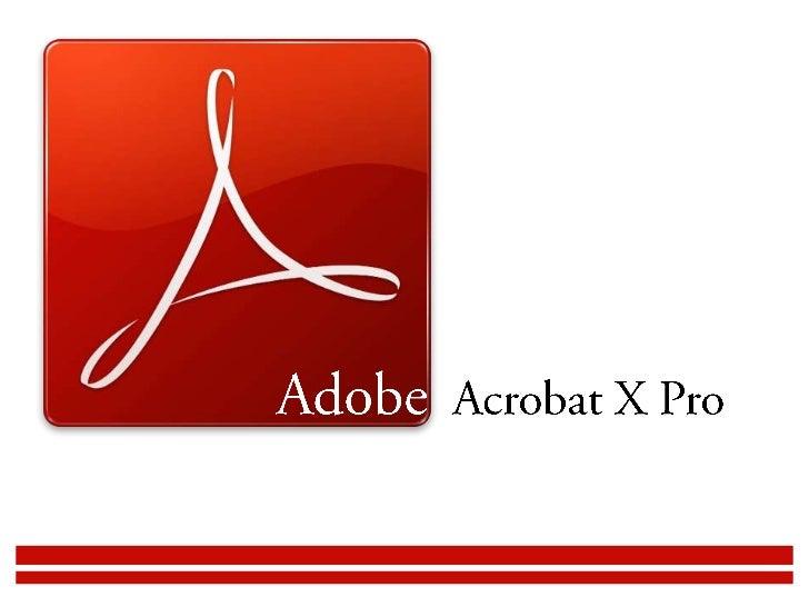 Qu'est ce que le logiciel Acrobat X Pro ?                  
