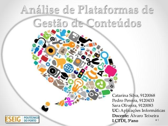 Catarina Silva, 9120068  Pedro Pereira, 9120433  Sara Oliveira, 9120083  UC: Aplicações Informáticas  Docente: Álvaro Teix...