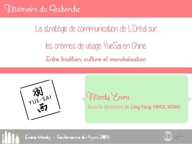 Mémoire de Recherche Enora Merdy - Soutenance du 4 juin 2014 La stratégie de communication de L'Oréal sur les crèmes de vi...