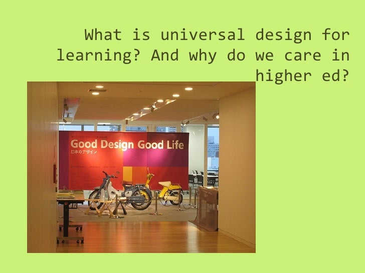 What is universal design forlearning? And why do we care in                     higher ed?