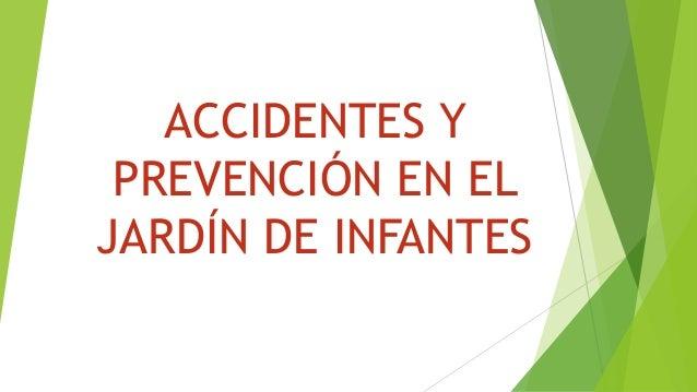 ACCIDENTES Y PREVENCIÓN EN EL JARDÍN DE INFANTES